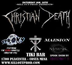Jan 16th - Christian Death w/ Maesion, The Spooky & Black Mirror at Tiki Bar in Costa Mesa  https://www.ticketfly.com/purchase/event/1001017/?utm_source=massplanner