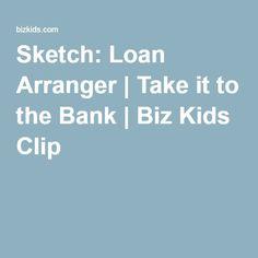 Sketch: Loan Arranger | Take it to the Bank | Biz Kids Clip