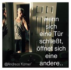 Wenn sich eine Tür schließt, öffnet sich eine andere.. Andreas