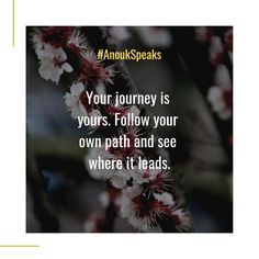 #AnoukSpeaks Your #journey is yours. Follow your own #path and see where it leads. Self Realization, Spiritual Path, Old Ones, Healer, Our Life, New Experience, Paths, Psychology, The Cure