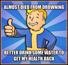 I love Fallout XD and it is true U have to do that unless u have a mask that makes u breath underwater