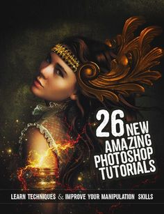 26 New Amazing Adobe Photoshop Tutorials to Improve Your Manipulation