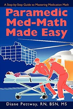 Paramedic Med-Math Made Easy by Diane Pettway http://www.amazon.com/dp/0595506356/ref=cm_sw_r_pi_dp_O5Vkwb0ZGW542