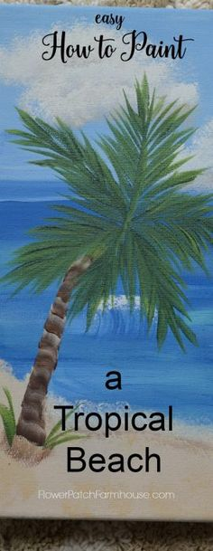 How to Paint a Tropical Beach - Flower Patch Farmhouse