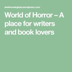 World of Horror – A place for writers and book lovers
