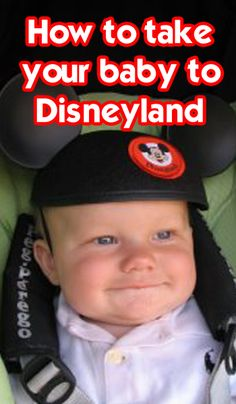 Every single thing you need to know - with maps and lots of tips - on how to take your baby to Disneyland.