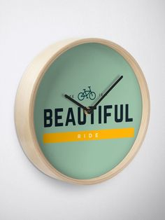 """""""Life is a Beautiful Ride"""" Clock by wellsaidsir 