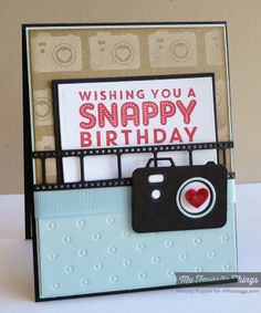 handmade birthday card ... punny sentiment ...  trendy camera and negative die cuts ... great card! ... My Favorite Things ...