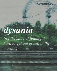 Who else has dysania today? Follow @northern.lightz for more unique words and their definitions! by bestsayingss