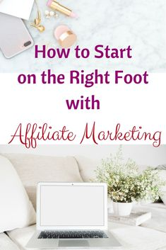 How to Start on the Right Foot with Affiliate Marketing. An affiliate marketing for beginners guide with clear explanations on what is affiliate marketing? how affiliate marketing works? affiliate marketing tips, affiliate marketing programs and networks.