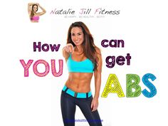How YOU can get Abs by Natalie Jill Fit Fitness & Nutrition /Social Media Expert via slideshare How To Get Abs, Fitness Nutrition, Fitspiration, Health And Wellness, Weight Loss, Exercise, Canning, Workout Ideas, Sexy