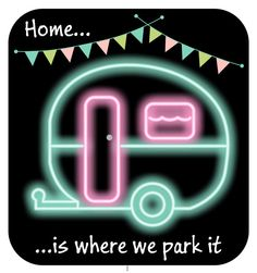 Home is where we park it neon sign by PinkNeonLaura on Etsy
