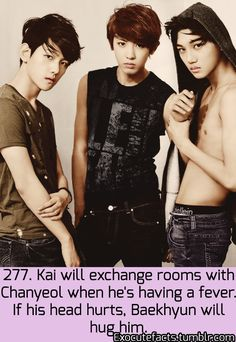 Exo Facts. Aaaaaw Kai put your shirt on. You're too skinny.