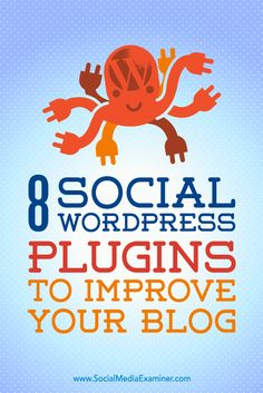 Do you want to make your WordPress blog more social media-friendly?  WordPress plugins are simple to install and make it easy for you to incorporate socially focused functionality on your blog.  In this article, you'll discover eight plugins to socialize your WordPress blog. Via @smexaminer.