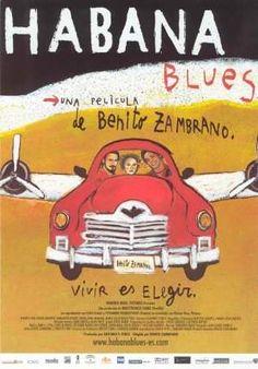 Cartel habana bluesHabana Blues - Un film de Benito Zambrano mis à jour le 13/03/2006 habanablues0.JPG Dossier proposé à la suite de la journée du 28 janvier 2006 organisée par le Festival du Cinéma Espagnol de Nantes et le Rectorat.
