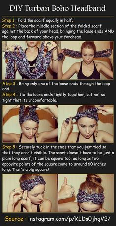 DIY Turban boho headband        How To Do :  Step 1 :  Fold the scarf equally in half.  Step 2 :  Place the middle section of the folded s...