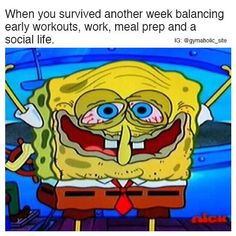 When Your Survived Another Week Balancing early workouts, work, meal prep and a social life. More motivation: https://www.gymaholic.co #fitness #meme #gymaholic #FitnessMemes