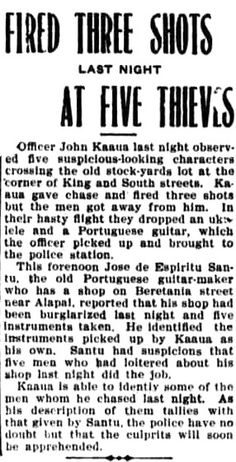 https://flic.kr/p/KcjPwC | Portuguese immigrants Manuel Nunes, José do Espírito Santo & Augusto Dias invented the ukulele. Santos Ukulele Thieves Fired 3 Shots at 5 Thieves, Evening bulletin, March 19, 1904, P. 1 http://chroniclingamerica.loc.gov/lccn/sn82016413/1904-03-19/ed-1/seq-1/ Hawaii Digital Newspaper Project http://hdnpblog.wordpress.com/