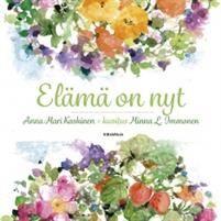 Anna-Mari Kaskinen: Elämä on nyt, Kirjapaja