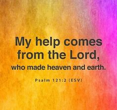 Psalm 121, Psalms, Healing Scriptures, Bible Verses, Lord Is My Strength, How To Apologize, Faith In Love, God Prayer, Heaven On Earth