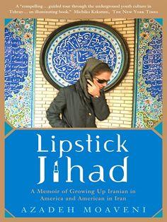 Lipstick Jihad- Azadeh Moaveni