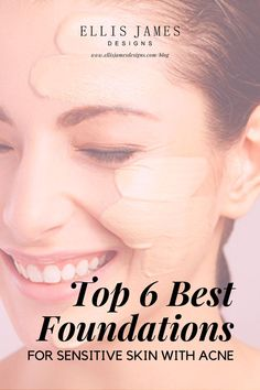 Top Foundations for People with Sensitive Skin and Acne - Makeup Tips Best Foundation For Acne, Foundation For Sensitive Skin, Sensitive Acne Prone Skin, Natural Foundation, Natural Skin, Natural Beauty, Acne Makeup, Skin Makeup, Beauty Tips For Skin