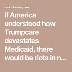 If America understood how Trumpcare devastates Medicaid, there would be riots in nursing home TV rooms | Eclectablog