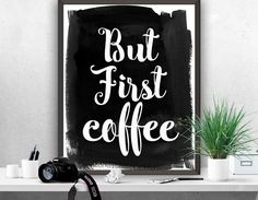 "Kitchen Decor ""But first coffee"" Printable Art Poster Kitchen Art Print Coffee Poster Instant Download Wall Decor Coffee Print 8x10 ,22x28"