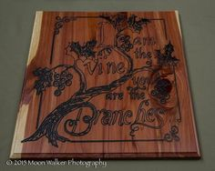 engraving, wood, scripture, John 15:5 | Lone Star Engravers