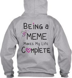 Being a Meme Makes My Life Complete T-Shirt  This fun Tshirt makes a great gift for any Meme.  Meme Shirt to show you love of being a Meme. Tee Sizes S-3XL Hoodies Sizes S-5XL  Please see Color Chart and Size Chart Located in the photos Vist our shop for matching Coffee Mugs and Necklaces https://www.etsy.com/shop/CaliKays  -------------------------------------------------------    Meme Tee, Meme T-Shirt, Tops for Meme, Meme Hoodie…