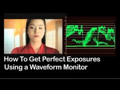 Tutorial on Cinematography - How To Get Perfect Exposures Using a Waveform Monitor - YouTube