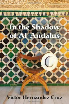 In the Shadow of Al-Andalus by Victor Hernandez Cruz http://www.amazon.com/dp/1566892775/ref=cm_sw_r_pi_dp_cienub067E9EA