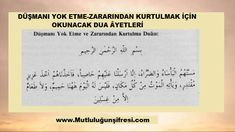Her hangi bir düşmanı yok etmek onun zararından kurtulmak için aşağıdaki ayetler okunur.Okuma sayısı olarak tekli sayılar ile 3-5-7-21-41- veya … Allah Islam, Allah