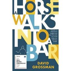 A Horse Walks into a Bar - David Grossman - a title with more than five words. 4 stars.