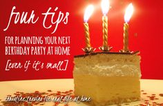 With a little organization and creativity, you can plan a birthday party at home (even if it's a small home!). Here are four party planning tips that have helped us create awesome birthday experiences for our kids.