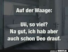 Auf der Waage.. | Lustige Bilder, Sprüche, Witze, echt lustig Really Funny, Funny Cute, Word Pictures, Funny Pictures, Haha, Dont Forget To Smile, Funny As Hell, Man Humor, Funny Jokes