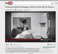 """Have you seen the Youtube video """"Hold her hand, not the camera!"""" You should!!! It features 67 professional birth photographers including myself :)"""