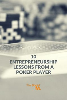 10 Entrepreneurship Lessons From A Poker Player (1)
