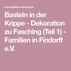 Basteln in der Krippe - Dekoration zu Fasching (Teil 1) - Familien in Findorff e.V.