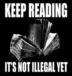 Keep reading, it's not illegal yet.