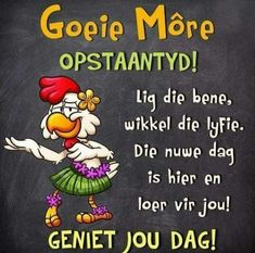 Good Morning Greetings, Good Morning Wishes, Day Wishes, Funny Blogs, Funny Memes, Family Qoutes, Lekker Dag, Goeie More, Afrikaans Quotes