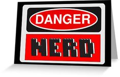 """""""Danger Nerd Sign by Chillee Wilson, Customize My Minifig"""" Greeting Cards & Postcards by ChilleeW 