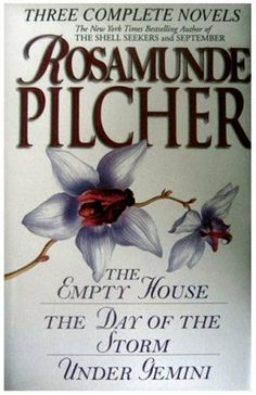 Three Complete Novels: The Empty House; The Day of the Storm; Under Gemini by Rosamunde Pilcher, http://www.amazon.com/dp/0517205831/ref=cm_sw_r_pi_dp_GHm5qb0RPVZ8W