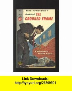 Crooked Frame (9780425108970) William McGivern , ISBN-10: 042510897X  , ISBN-13: 978-0425108970 ,  , tutorials , pdf , ebook , torrent , downloads , rapidshare , filesonic , hotfile , megaupload , fileserve