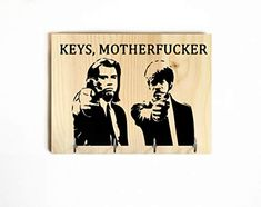 Inspired by Pulp fiction, keys motherfucker, pulp fiction key holder, pulp fiction art, pulp fiction sign, pulp ficti... High Gloss Paint, Pulp Fiction Art, Wall Key Holder, Paint Types, Handmade Signs, Types Of Printing, Family Signs, Pink Brown, Dog Leash