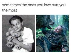 Sometimes the ones you love hurt you the most.