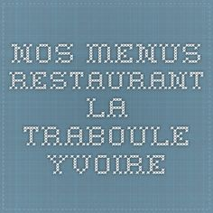 Nos menus - Restaurant La Traboule Yvoire