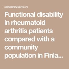 Functional disability in rheumatoid arthritis patients compared with a community population in Finland - Sokka - 2003 - Arthritis & Rheumatology - Wiley Online Library