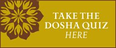 Ayurveda Doshas - Take the Dosha Quiz Here, see link: http://www.foodpyramid.com/ayurveda/dosha-test/ #dosha #ayurveda