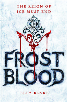 Frostblood  by Elly Blake  Publisher:  Little, Brown  Expected Publication Date:  January 17, 2017  Genre:  YA, Fantasy  Pages:  384  Sour...
